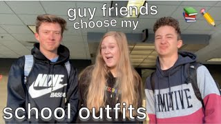 guy friends choose my outfits for school for a week