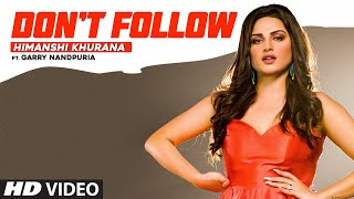 Don't Follow – Himanshi Khurana Video HD