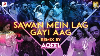 Sawan Mein Lag Gayi Aag (Remix) – DJ Aqeel Video HD