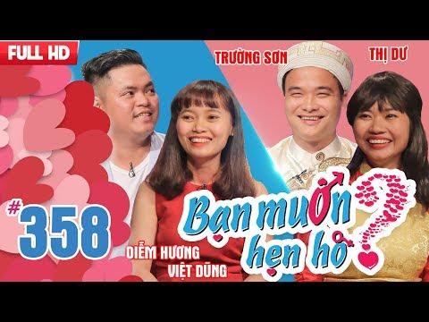 BẠN MUỐN HẸN HÒ | Tập 358 UNCUT | Việt Dũng - Diễm Hương | Trường Sơn - Nguyễn Thị Dư | 180218