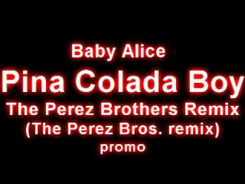 TETA Baby Alice - Pina Colada Boy The Perez Brothers Remix TETA