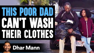 Poor Dad Can't Wash His Clothes, Stranger Changes His Life Forever   Dhar Mann