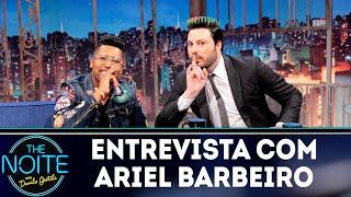Entrevista com Ariel Barbeiro   The Noite