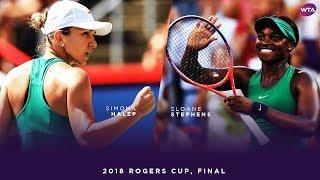 Simona Halep vs. Sloane Stephens | 2018 Rogers Cup Final | WTA Highlights