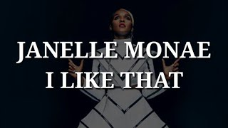 Janelle Monae - I Like That (Lyrics)