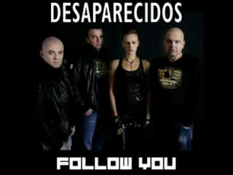 Desaparecidos   Follow You
