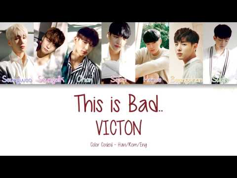 VICTON [빅톤] - This is Bad.. [이 나쁜..] (Color Coded Lyrics | Han/Rom/Eng)