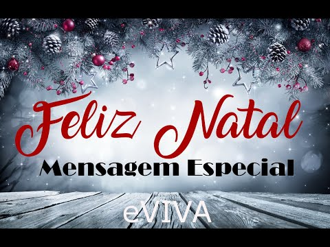 MENSAGEM DE NATAL FELIZ NATAL UMA MENSAGEM ESPECIAL PARA VOCÊ - eVIVA MERRY CHRISTMAS MESSAGE 2019
