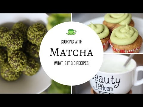 Cooking With Matcha (Green Tea Powder) | Latte, Energy Ball & Cupcake Recipes