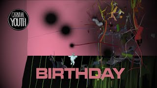 """Carnival Youth - """"Birthday""""   (Official Lyric Video)"""