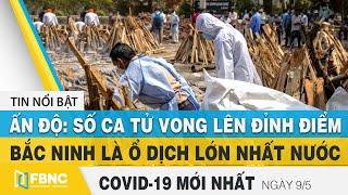 Tin tức Covid-19 mới nhất hôm nay 9/5 | Dich Virus Corona Việt Nam hôm nay | FBNC
