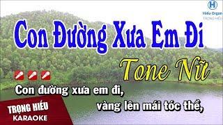 Karaoke Con Đường Xưa Em Đi Tone Nữ Nhạc Sống | Trong Hiếu