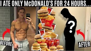 I ate nothing but McDONALD'S for 24 HOURS and this is what happened...
