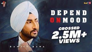 Depend On Mood – Ranjit Bawa Video HD