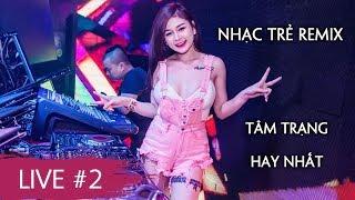 NONSTOP 2019   Việt Mix 2019 LK Nhạc Hay Tổng Hợp Remix |Nghe Để Cảm Nhận| Nhạc Hay Tổng Hợp