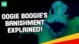 Why Oogie Boogie Was Banished!: Nightmare Before Christmas Theory