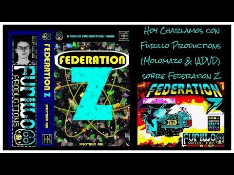 Hoy Charlamos con Furillo Productions  (Molomazo & IADVD)  sobre Federation Z