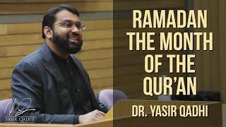 Ramadan the Month of the Qur'an ~ Dr. Yasir Qadhi | 30th May 2015