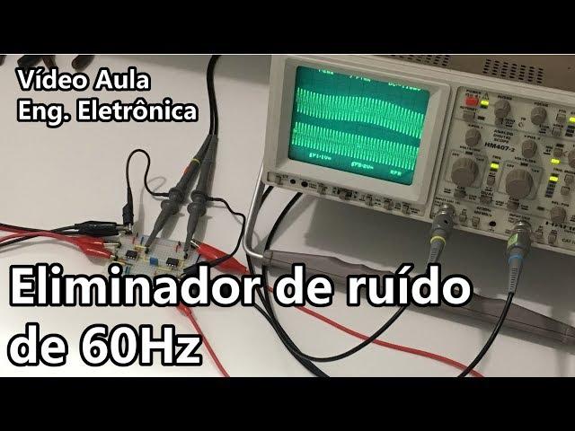 ELIMINADOR DE RUÍDO DE 60Hz | Vídeo Aula #294