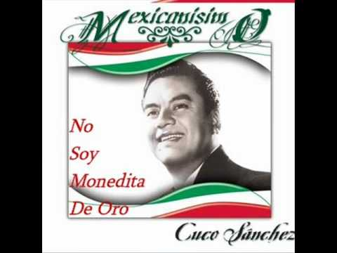 ''NO SOY MONEDITA DE ORO'' Cuco Sanchez.wmv