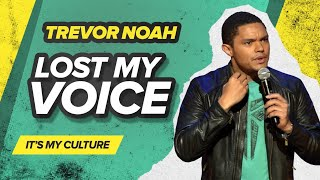 """Lost My Voice"" - Trevor Noah - (It's My Culture)"