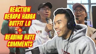 REACTION BERAPA HARGA OUTFIT LO + READING HATE COMMENTS