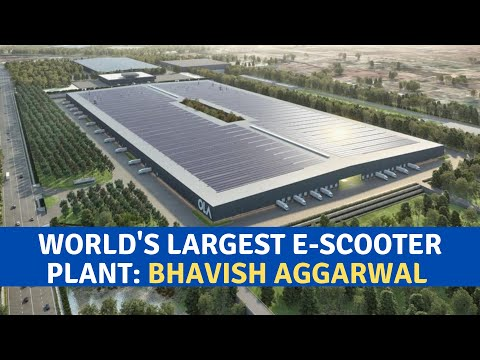 World's largest e-scooter plant: Bhavish Aggarwal (OLA): 2,400 Crore Project