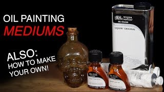 OIL PAINTING MEDIUMS - How to use them + how to make your own!
