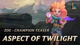 League of Legends - Zoe: The Aspect of Twilight Champion Teaser