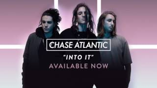 """Chase Atlantic - """"Into It"""" (Official Audio)"""