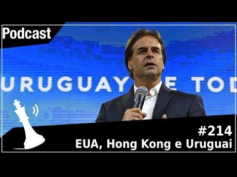 Xadrez Verbal Podcast #214 - EUA, Hong Kong e Uruguai