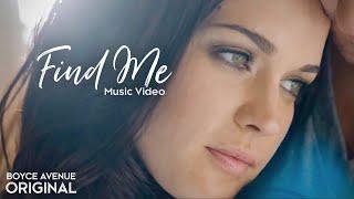 Boyce Avenue - Find Me (Original Music Video) on Spotify &  Apple