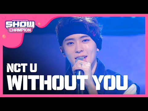 (ShowChampion EP.183) NCT U - WITHOUT YOU