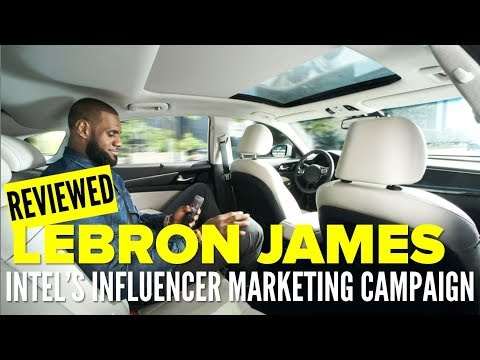 Is the LeBron James & Intel Influencer Relationship Smart Marketing?