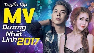 Những Ca Khúc Nhạc Trẻ Mới Hay Nhất 2017 Dương Nhất Linh - Tuyển Chọn MV Nhạc Trẻ Hay Nhất Hiện Nay