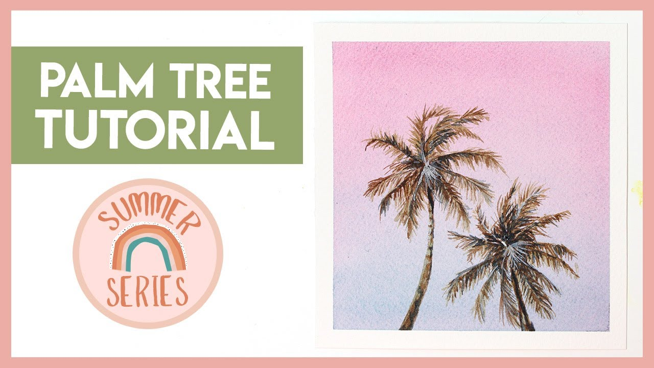 Palm Tree Watercolour Tutorial  (2019 Summer Series)