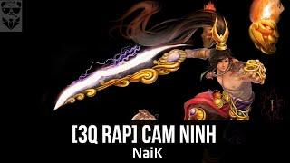 [3Q Rap] Cam Ninh - NaiK [Video Lyrics] ✔