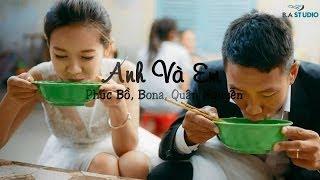 Anh Và Em - Phúc Bồ, Bona, Quân Nguyễn [Video Lyrics]