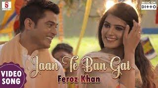 Jaan Te Ban Gai – Feroz Khan