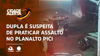 Dupla é suspeita de praticar assalto no Planalto Pici