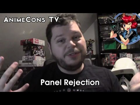Panel Rejection - AnimeCons TV