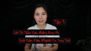Lời Thì Thầm Của Những Bóng Ma - Tập 3 II Linh Cảm Của Chị Em Song Sinh