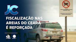 Fiscalização nas areias do Ceará é reforçada