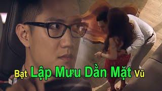 Sinh tử Tập 47 | Biết Vũ mờ ám với Quỳnh Trinh, Trần Bạt lập mưu lật Vũ
