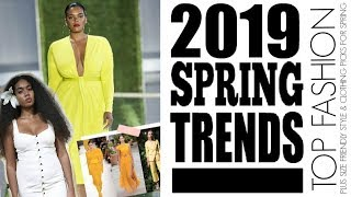 TOP 7 WEARABLE  SPRING STYLE TRENDS 2019 I PLUS SIZE FASHION
