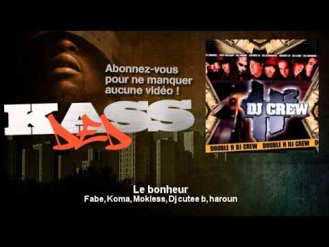 Fabe, Koma, Mokless, Dj cutee b, haroun - Le bonheur - feat. La Scred Connexion