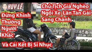 HuyLê Giả Nghèo Ngồi Xe Lăn Tán Gái Sang Chảnh Và Cái Kết Bị Sỉ Nhục | Gãy TV Phiên Bản Việt Nam
