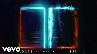 Loote - 85% (Audio) ft. gnash