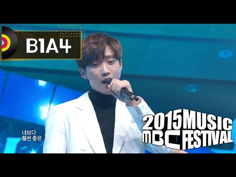 [2015 MBC Music festival] 2015 MBC 가요대제전 B1A4 - Lies, 비원에이포 - 거짓말 20151231