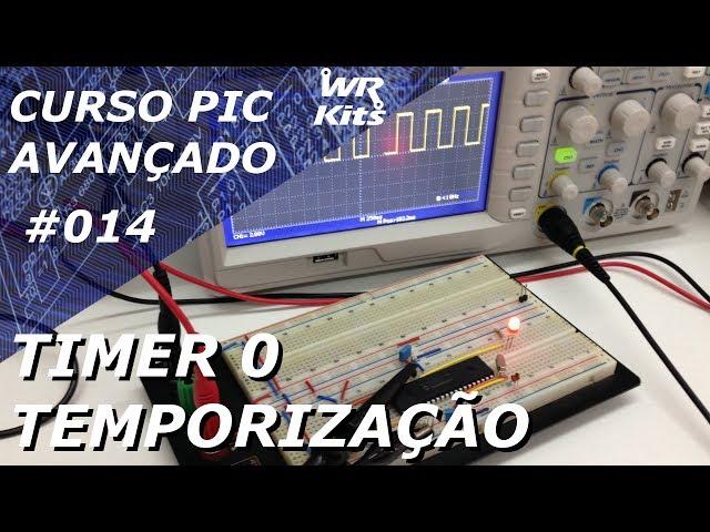 TEMPORIZAÇÃO COM TIMER0 | Curso de PIC Avançado #014